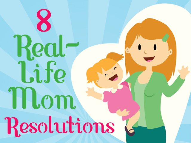8 Real-Life Mom Resolutions