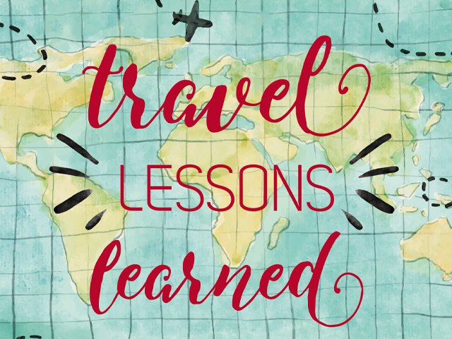 Family Travel: Travel Lessons Learned