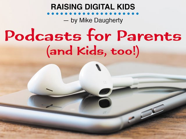 Raising Digital Kids: Podcasts for Parents