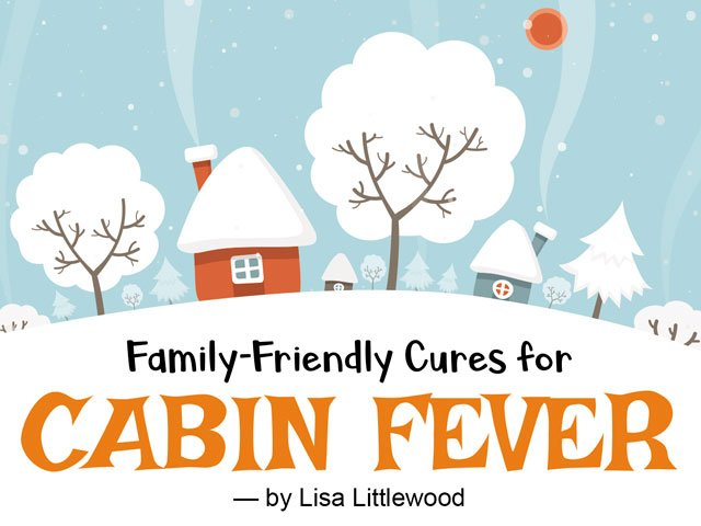 Cabin Fever Cures