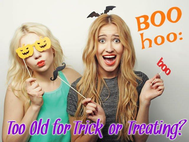 Tweens & Teens Too Old to Trick or Treat