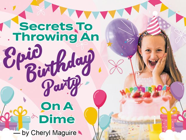 Secrets to Throwing an Epic Birthday Party on a Dime