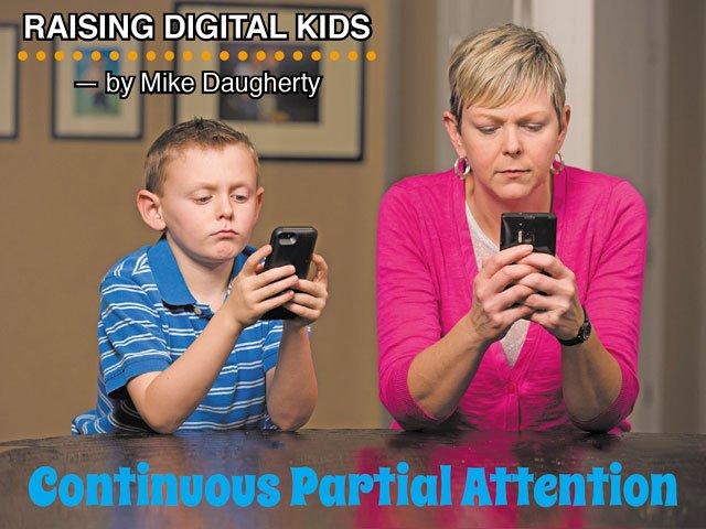 Raising Digital Kids: Continuous Partial Attention