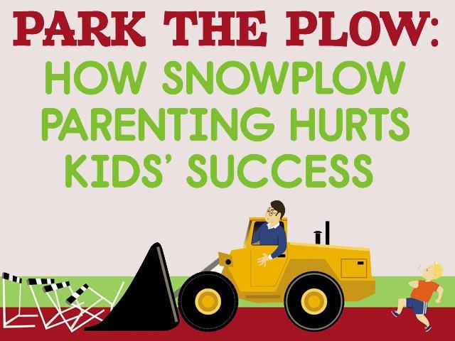 Park the Plow: How Snowplow Parenting Hurts Kids' Success
